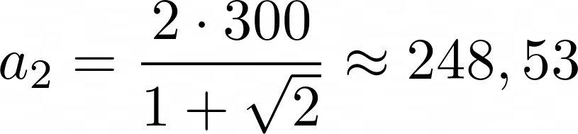 a aussen mit 300mm LaTeX: a_1=frac{2cdot 200}{sqrt{4+2sqrt{2}}}approx 153,07